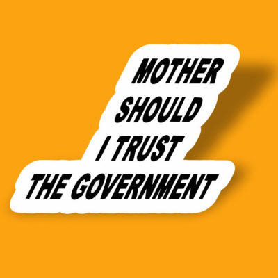 استیکر mother should i trust the government